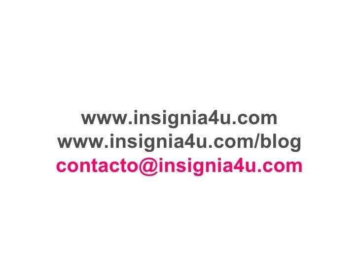www.insignia4u.com www.insignia4u.com/blog [email_address]