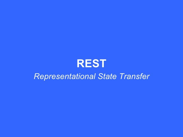Representational State Transfer REST