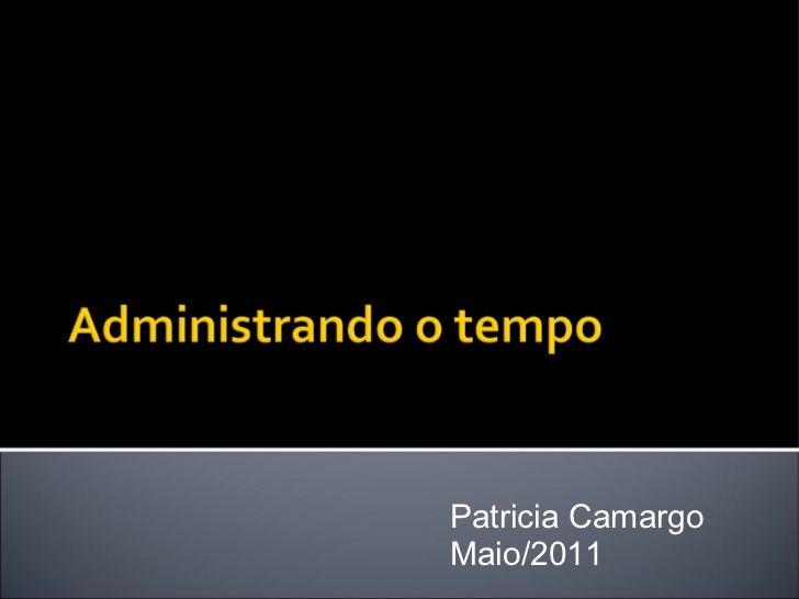 Patricia Camargo Maio/2011
