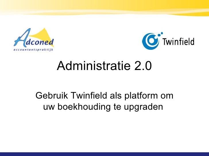 Administratie 2.0 Gebruik Twinfield als platform om uw boekhouding te upgraden