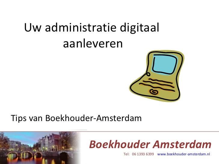 Uw administratie digitaal  aanleveren Tips van Boekhouder-Amsterdam