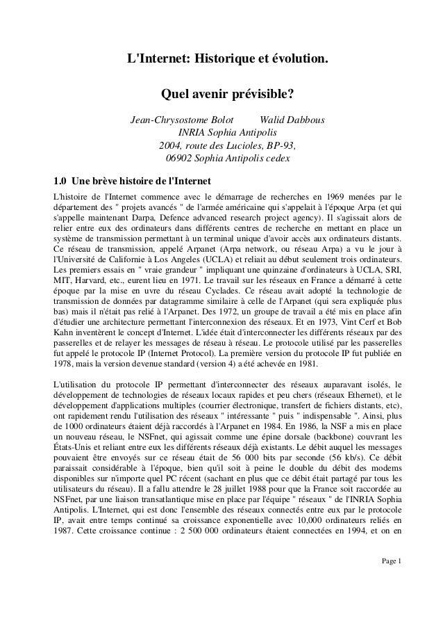 L'Internet: Historique et évolution. Quel avenir prévisible? Jean-Chrysostome Bolot Walid Dabbous INRIA Sophia Antipolis 2...