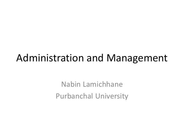 Administration and Management Nabin Lamichhane Purbanchal University
