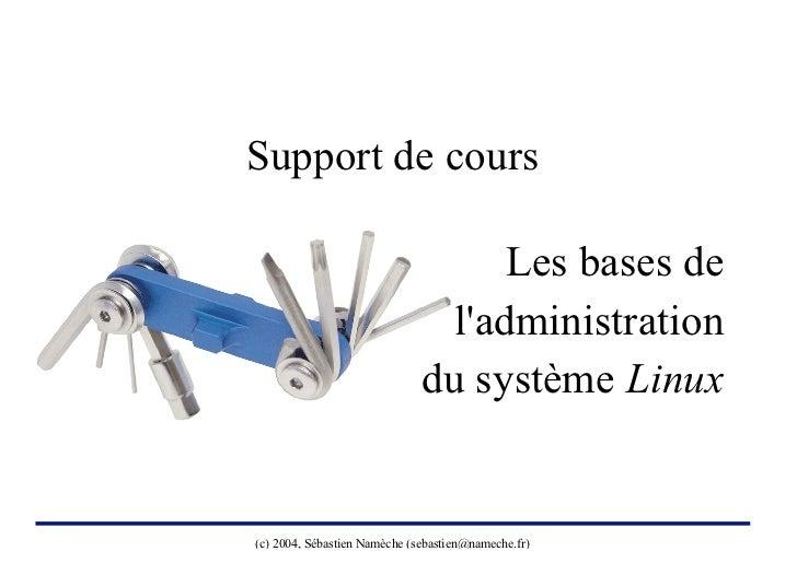 Support de cours                                    Les bases de                                ladministration           ...