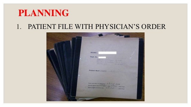 PLANNING 1. PATIENT FILE WITH PHYSICIAN'S ORDER
