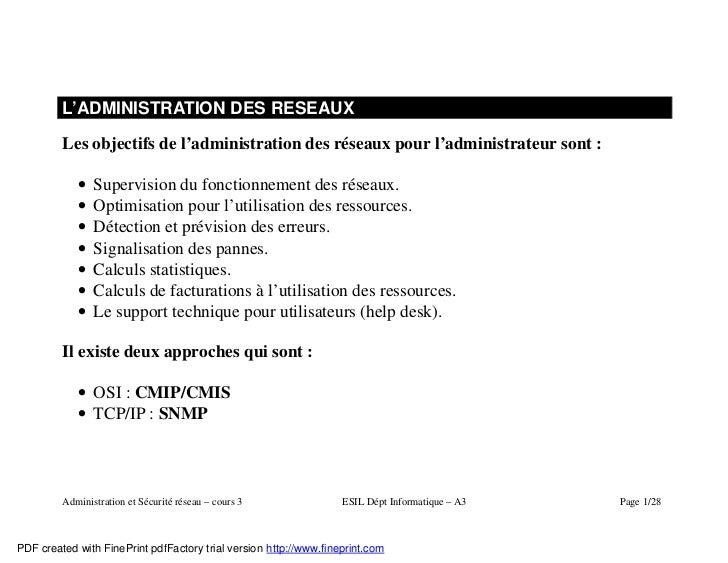 L'ADMINISTRATION DES RESEAUX         Les objectifs de l'administration des réseaux pour l'administrateur sont :           ...