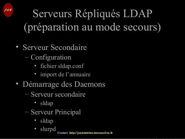 © Jean-Antoine Moreau copying and reproduction prohibited Contact http://jeanantoine.moreau.free.fr Serveurs Répliqués LDA...
