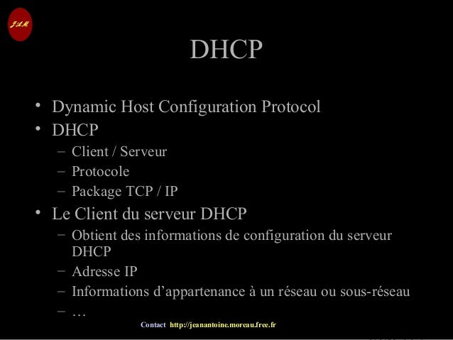 © Jean-Antoine Moreau copying and reproduction prohibited Contact http://jeanantoine.moreau.free.fr DHCPDHCP • Dynamic Hos...