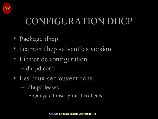 © Jean-Antoine Moreau copying and reproduction prohibited Contact http://jeanantoine.moreau.free.fr CONFIGURATION DHCPCONF...