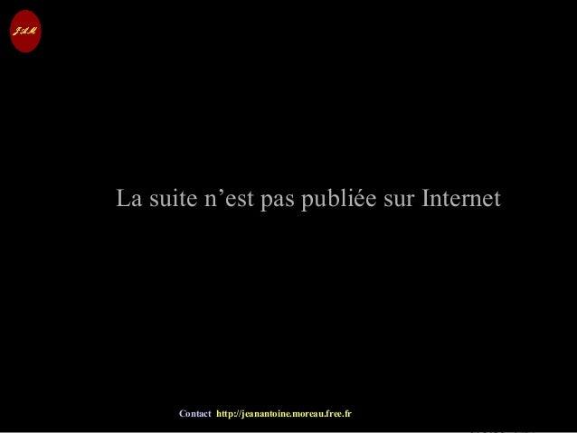 © Jean-Antoine Moreau copying and reproduction prohibited Contact http://jeanantoine.moreau.free.fr La suite n'est pas pub...