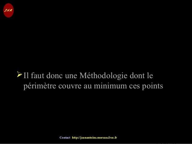 © Jean-Antoine Moreau copying and reproduction prohibited Contact http://jeanantoine.moreau.free.fr Il faut donc une Méth...