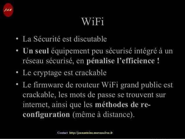 © Jean-Antoine Moreau copying and reproduction prohibited Contact http://jeanantoine.moreau.free.fr WiFiWiFi • La Sécurité...