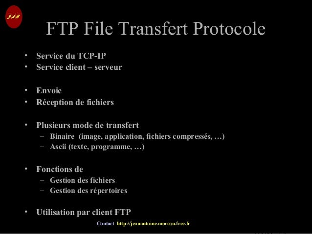 © Jean-Antoine Moreau copying and reproduction prohibited Contact http://jeanantoine.moreau.free.fr FTP File Transfert Pro...