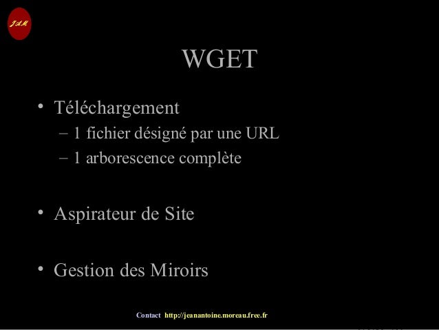 © Jean-Antoine Moreau copying and reproduction prohibited Contact http://jeanantoine.moreau.free.fr WGETWGET • Téléchargem...