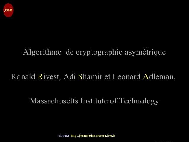 © Jean-Antoine Moreau copying and reproduction prohibited Contact http://jeanantoine.moreau.free.fr RSA – Clé RSA Algorith...