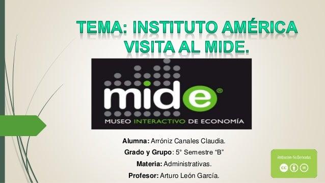 """Alumna: Arróniz Canales Claudia. Grado y Grupo: 5° Semestre """"B"""" Materia: Administrativas. Profesor: Arturo León García."""