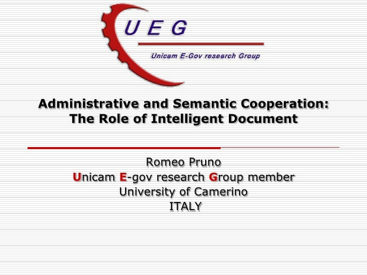 Administrative and Semantic Cooperation:    The Role of Intelligent Document                  Romeo Pruno     Unicam E-gov...