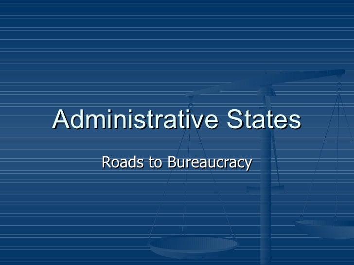 Administrative States Roads to Bureaucracy