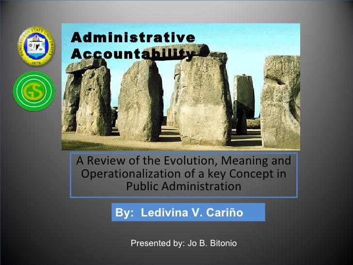 AdministrativeAccountabilityA Review of the Evolution, Meaning and Operationalization of a key Concept in         Public A...