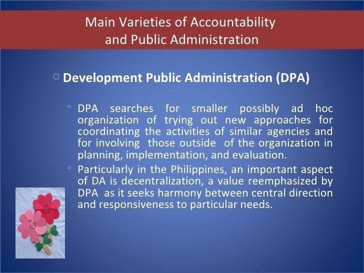 accountability in administration The principles of public administration reform 1  key requirement: proper mechanisms are in place to ensure accountability of state administration.