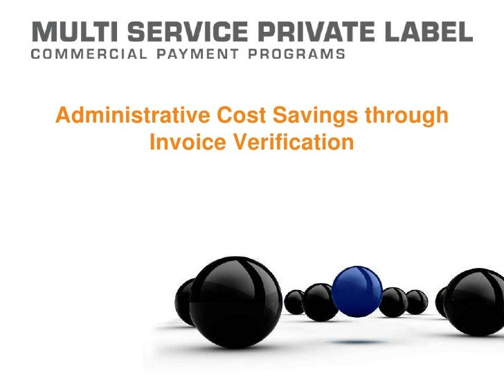 Administrative Cost Savings through Invoice Verification<br />