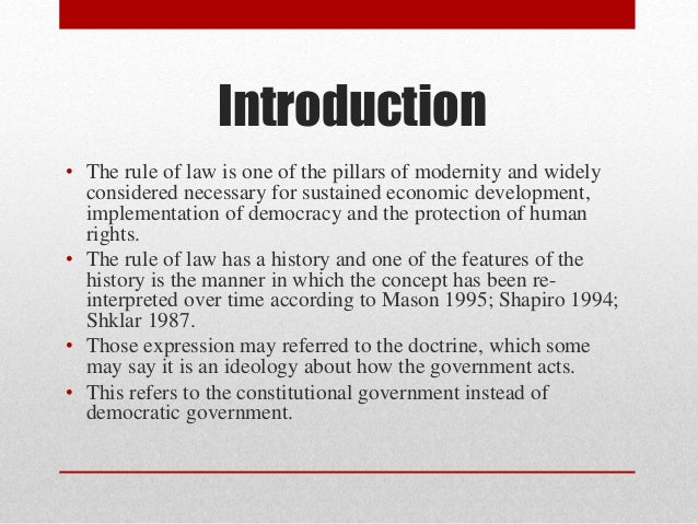 an analysis of the standards of the rule of law and constitutionalism 1 constitutionalism: a minimal and a rich sense in some minimal sense of the term, a constitution consists of a set of norms (rules, principles or values) creating, structuring, and possibly defining the limits of, government power or authority.