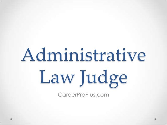 Administrative Law Judge CareerProPlus.com