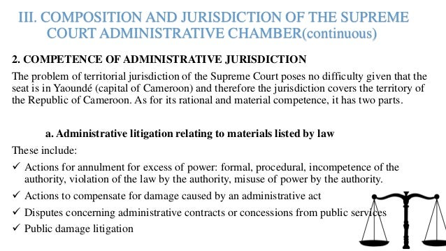III. COMPOSITION AND JURISDICTION OF THE SUPREME COURT ADMINISTRATIVE CHAMBER(continuous) 2. COMPETENCE OF ADMINISTRATIVE ...
