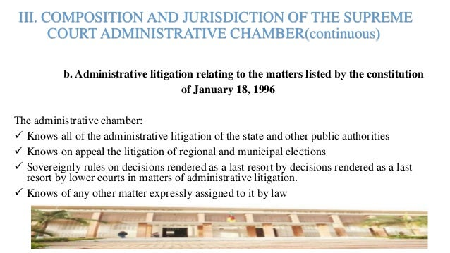 III. COMPOSITION AND JURISDICTION OF THE SUPREME COURT ADMINISTRATIVE CHAMBER(continuous) b. Administrative litigation rel...