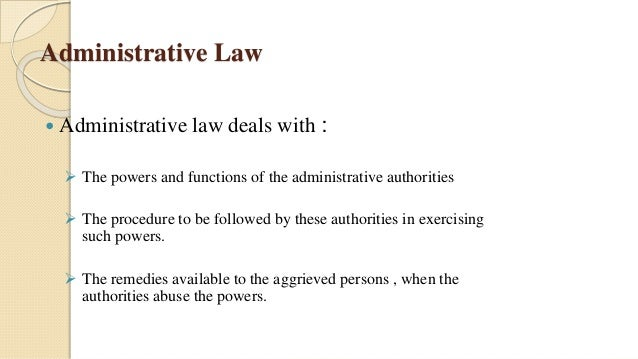 admin law Administrative law is the body of common law, statute law and procedural rules  through which government institutions and bureaucratic actions are supervised.