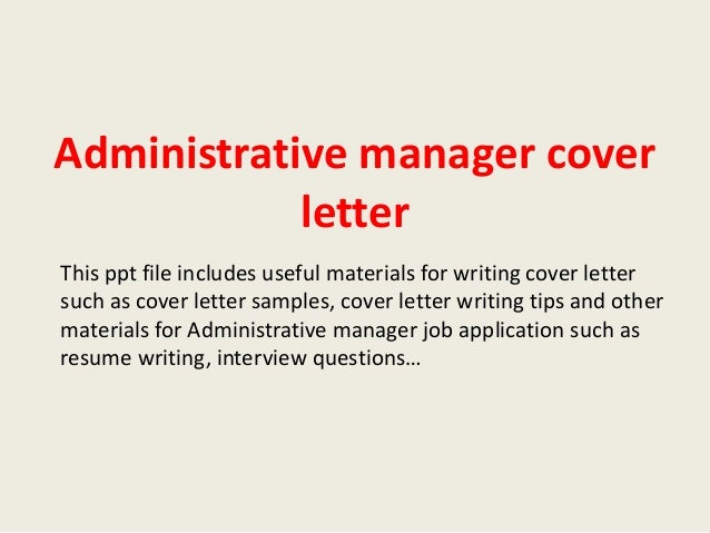 administrative manager cover letter this ppt file includes useful materials for writing cover letter such as - Cover Letters For Administration