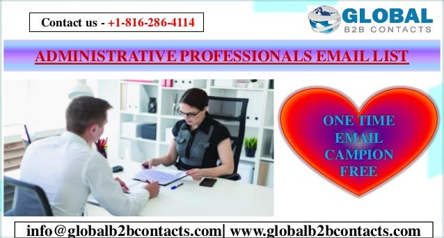 ADMINISTRATIVE PROFESSIONALS EMAIL LIST info@globalb2bcontacts.com| www.globalb2bcontacts.com Contact us - +1-816-286-4114...