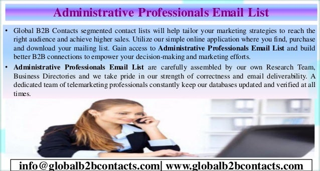 Administrative Professionals Email List • Global B2B Contacts segmented contact lists will help tailor your marketing stra...