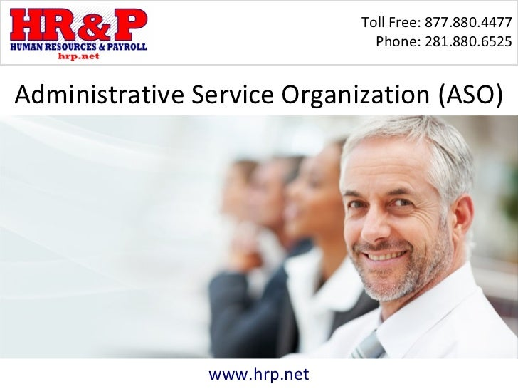 Toll Free: 877.880.4477                                Phone: 281.880.6525Administrative Service Organization (ASO)       ...