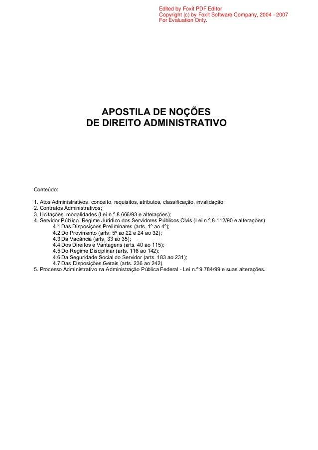 APOSTILA DE NOÇÕES DE DIREITO ADMINISTRATIVO Conteúdo: 1. Atos Administrativos: conceito, requisitos, atributos, classific...