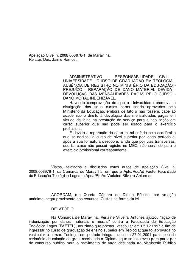 Apelação Cível n. 2008.006976-1, de Maravilha. Relator: Des. Jaime Ramos. ADMINISTRATIVO - RESPONSABILIDADE CIVIL - UNIVER...