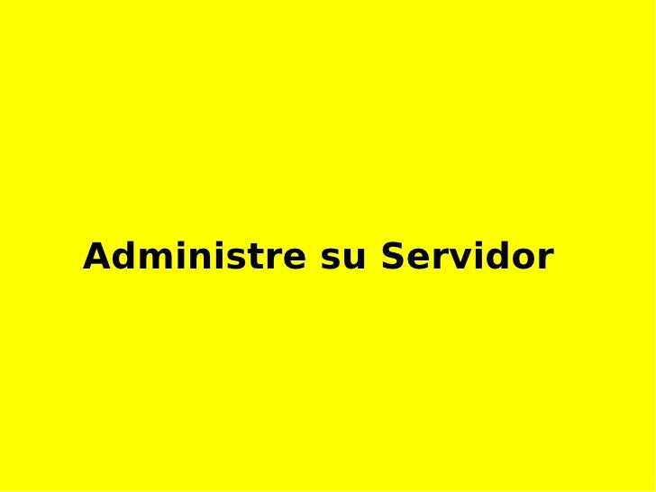 Administre su Servidor