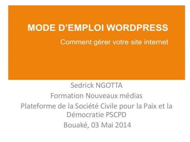 Sedrick NGOTTA  Formation Nouveaux médias  Plateforme de la Société Civile pour la Paix et la Démocratie PSCPD  Bouaké, 03...