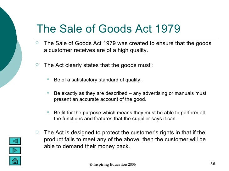 sale of goods act 1979 The sale of goods act 1979 (c 54) is an act of the parliament of the united kingdom which regulated english contract law and uk commercial law in respect of goods that .