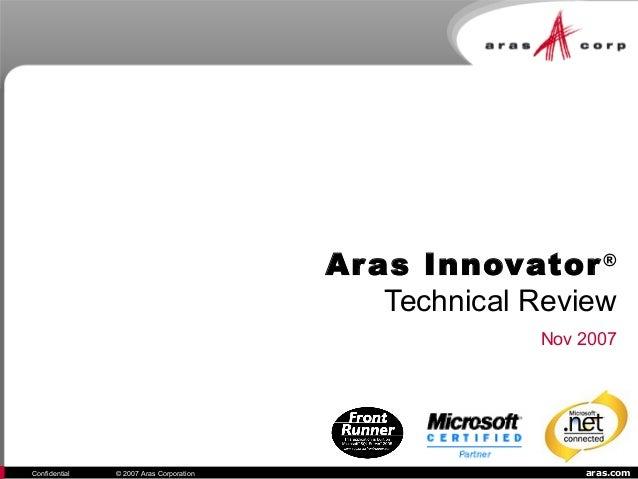 aras.comConfidential © 2007 Aras Corporation Nov 2007 Aras Innovator® Technical Review