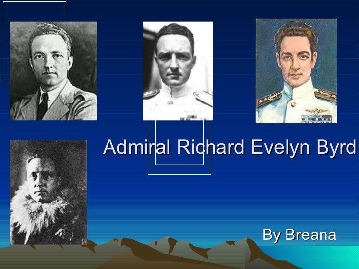 Admiral Richard Evelyn Byrd By Breana