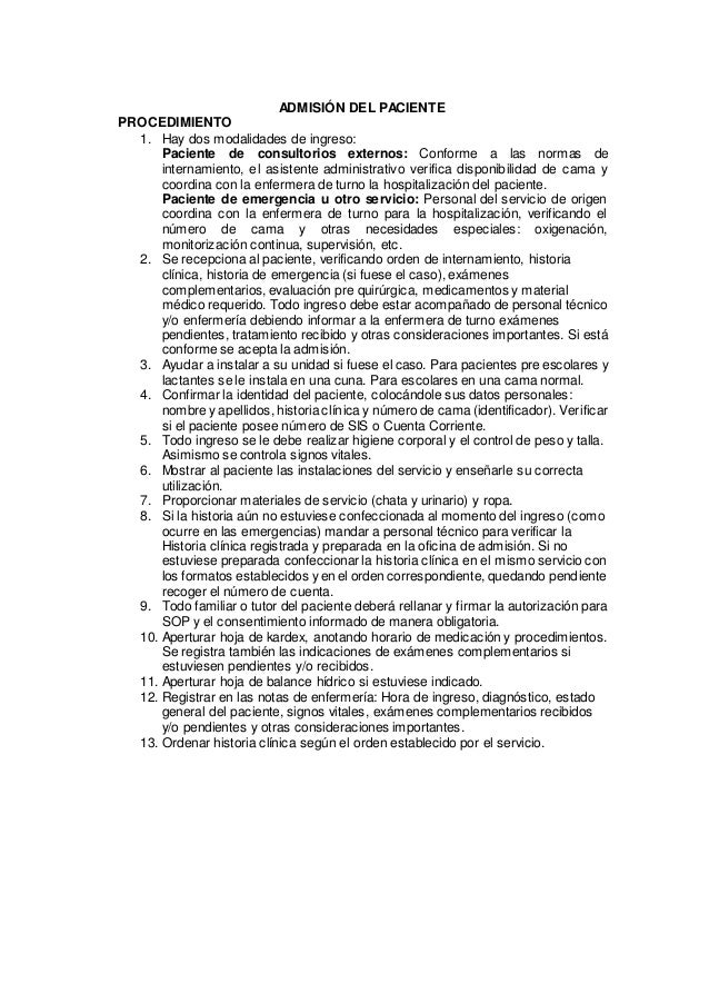 ADMISIÓN DEL PACIENTE PROCEDIMIENTO 1. Hay dos modalidades de ingreso: Paciente de consultorios externos: Conforme a las n...
