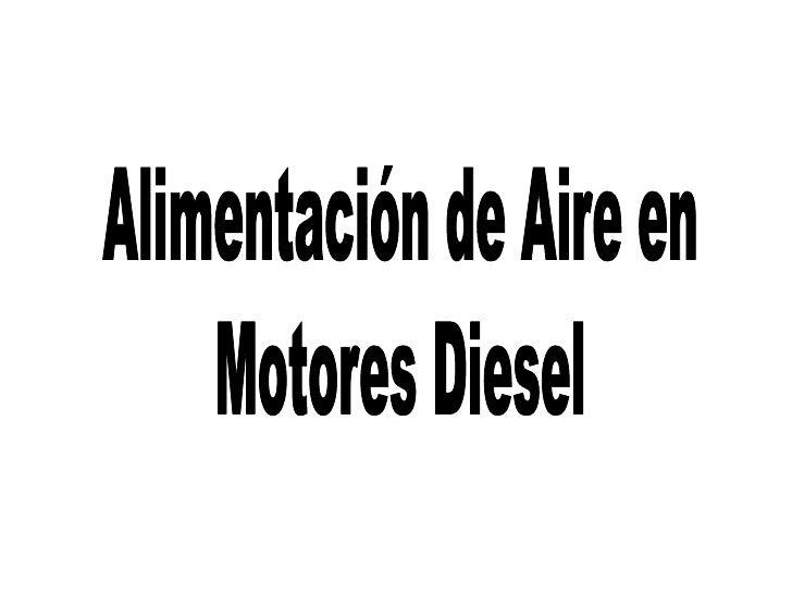 Admision diesel