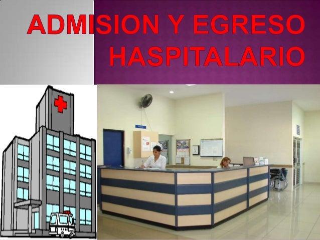 ¿Qué es ? Es la admisión del pacientequien requiere los servicios delhospital por diferentes situaciones desalud.Es resp...