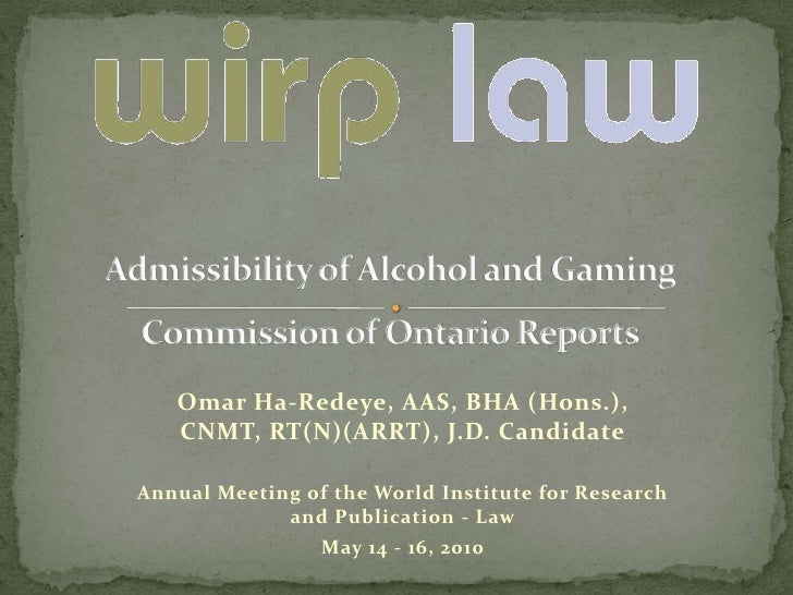 Admissibility of Alcohol and Gaming Commission of Ontario Reports<br />Omar Ha-Redeye, AAS, BHA (Hons.), CNMT, RT(N)(ARRT)...