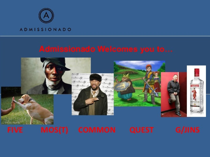 Admissionado Welcomes you to…FIVE   MOS(T)   COMMON    QUEST        G/JINS