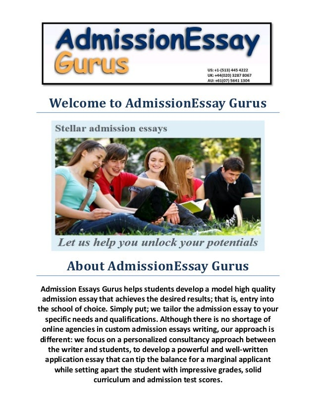 Welcome to AdmissionEssay Gurus  About AdmissionEssay Gurus  Admission Essays Gurus helps students develop a model high qu...