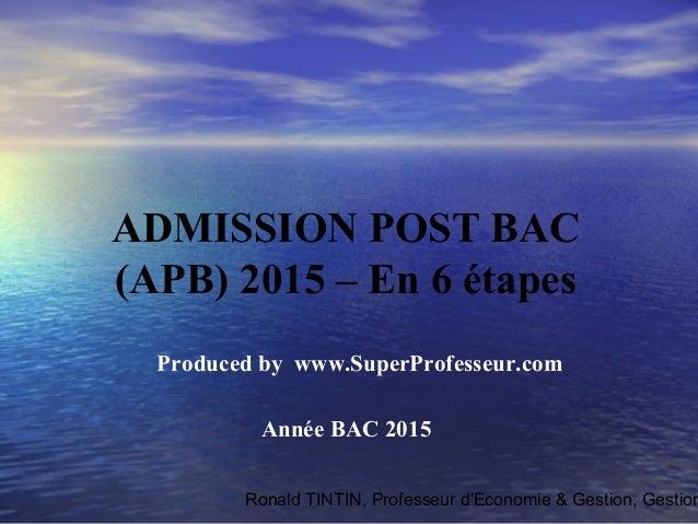 Ronald TINTIN, Professeur d'Economie & Gestion, Gestion Produced by www.SuperProfesseur.com Année BAC 2015 ADMISSION POST ...