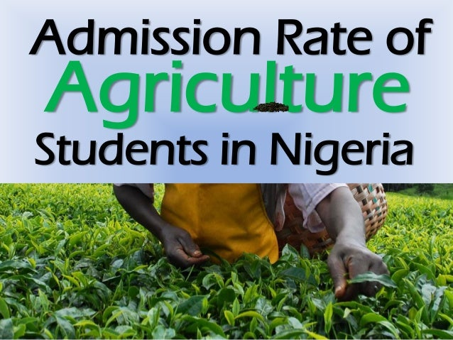 Admission Rate of Agriculture Students in Nigeria