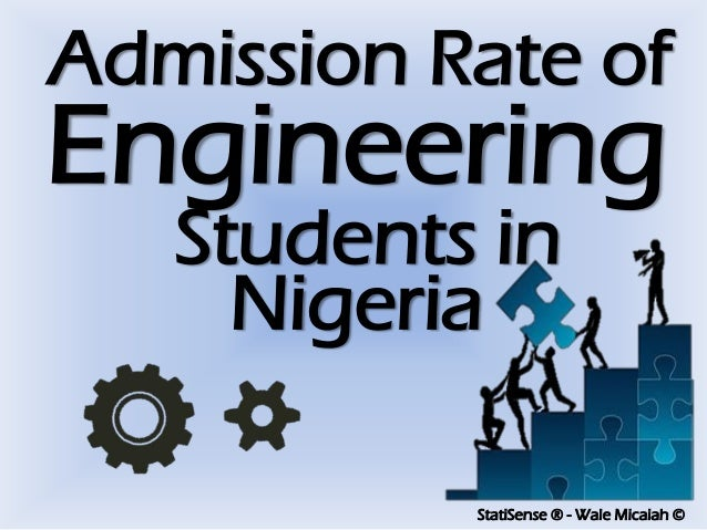 StatiSense ® - Wale Micaiah © Admission Rate of Engineering Students in Nigeria
